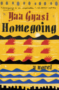 "Our first of the ""books that belong"" is Homegoing"